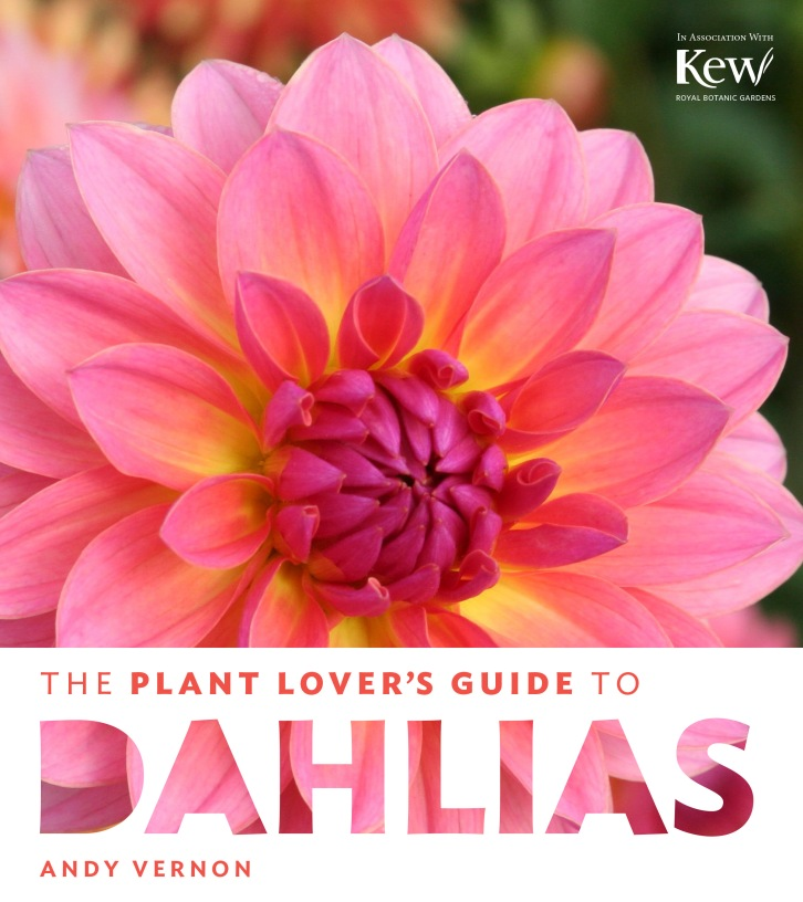 The Plant Lover's Guide to Dahlias, Andy Vernon, Timber Press