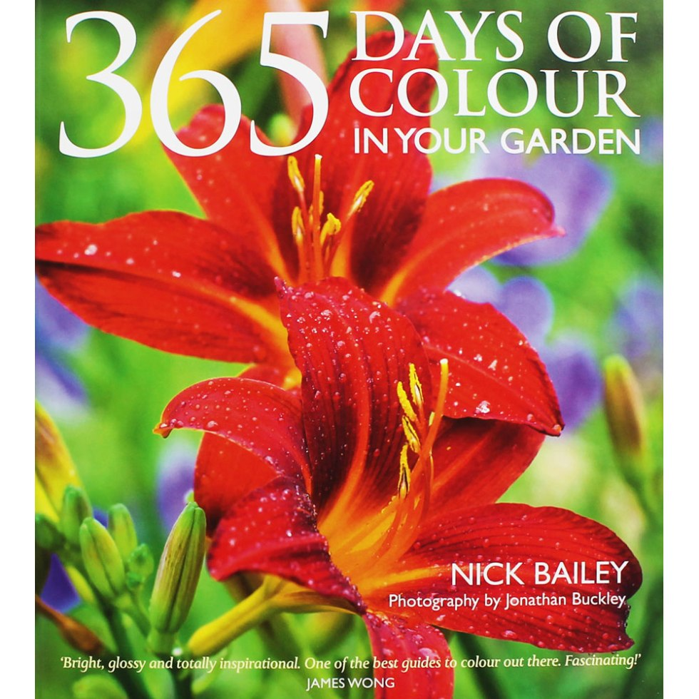 365 Days of Colour in Your Garden, Nick Bailey